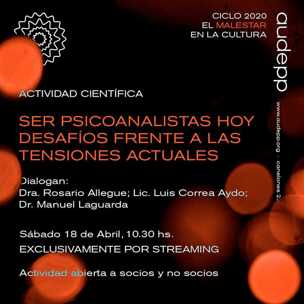 SÍNTESIS – ACTIVIDAD CIENTÍFICA «SER PSICOANALISTAS HOY» – Desafíos frente a la tensiones actuales»