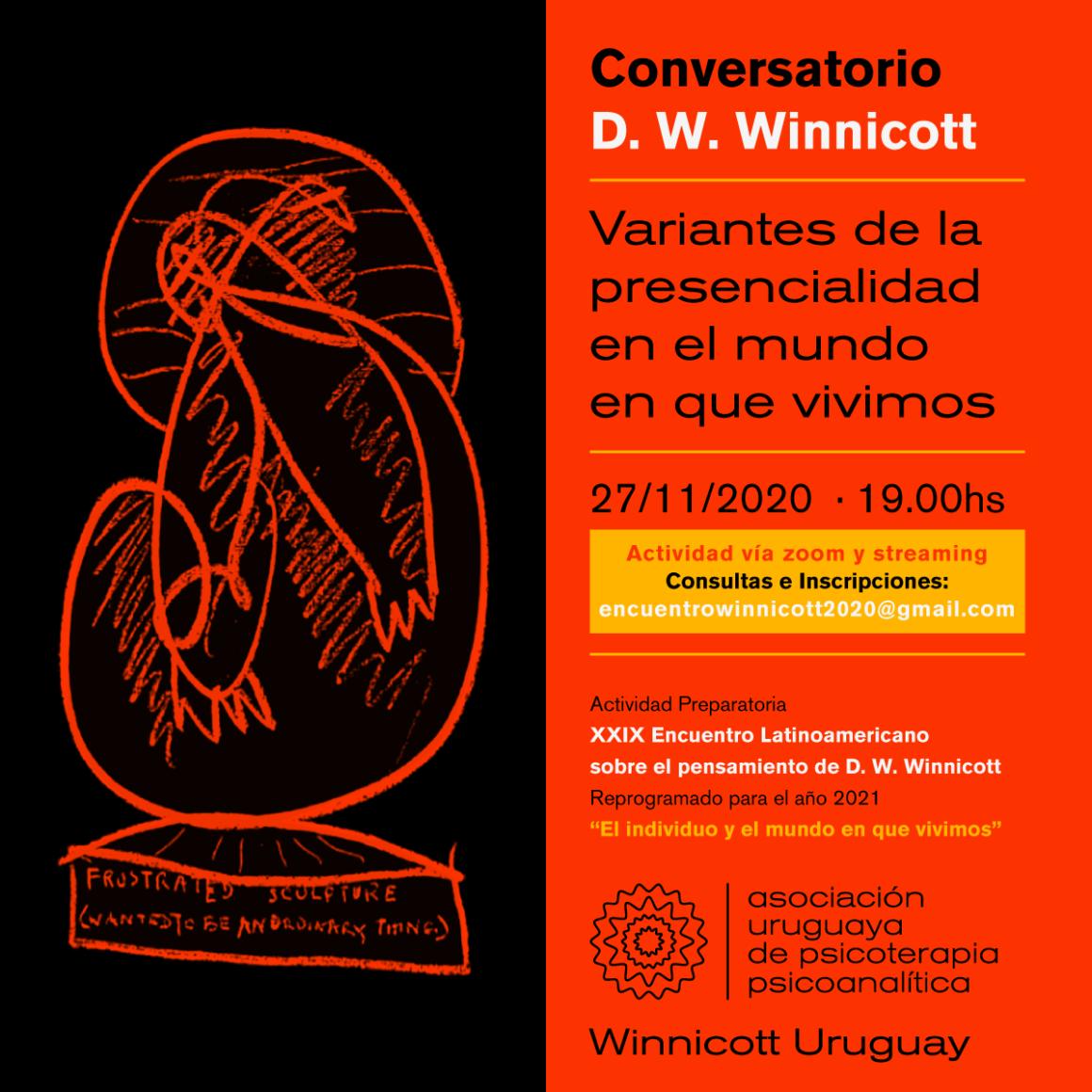 Conversatorio D. W. Winnicott: «Variantes de la presencialidad en el mundo en que vivimos» Viernes 27 de noviembre hora 19.00 Actividad vía zoom y streaming