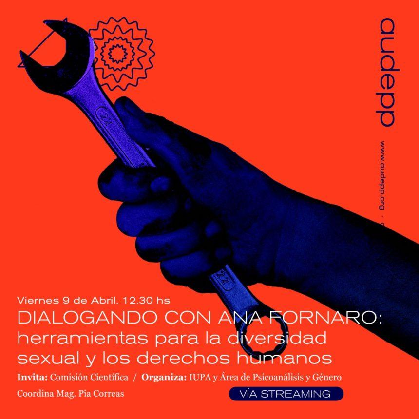 DIALOGANDO CON ANA FORNARO «Herramientas para la diversidad sexual y los derechos humanos». Viernes 9 de abril hora 12.30 (Vía streaming)
