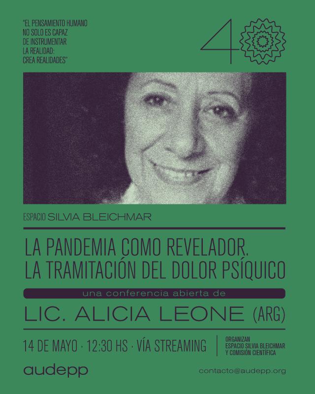 Conferencia abierta: «La pandemia como revelador. La tramitación del dolor psíquico» Lic. Alicia Leone (Argentina) Viernes 14 de mayo 12.30 horas vía streaming