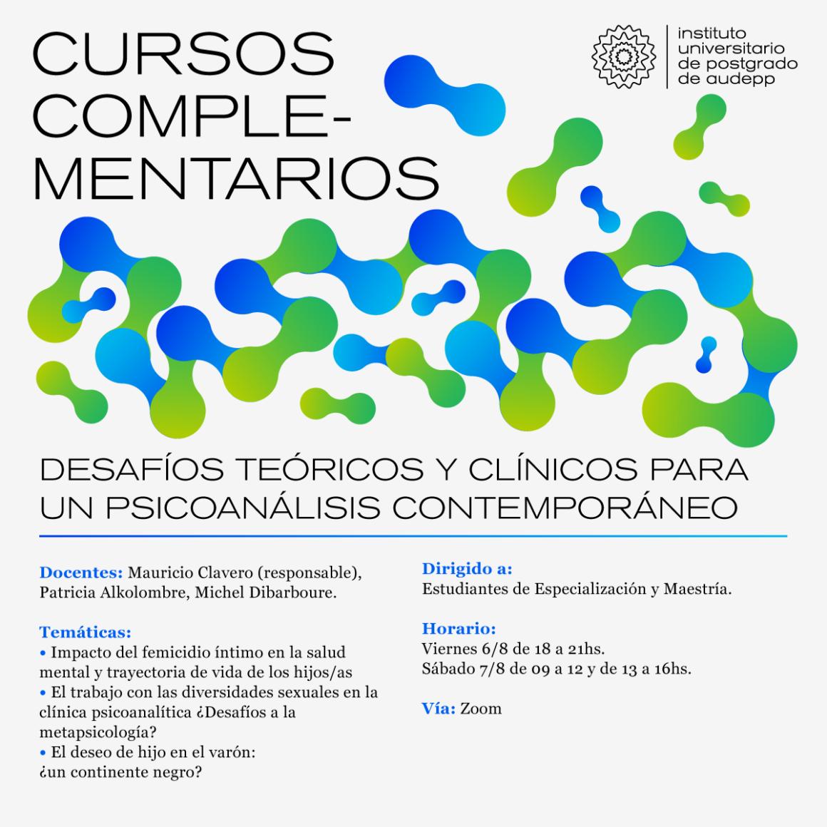 CURSO COMPLEMENTARIO del IUPA: DESARROLLOS TEÓRICOS Y CLÍNICOS PARA UN PSICOANÁLISIS CONTEMPORÁNEO (Viernes 6 y Sábado 7 de agosto Vía Zoom)