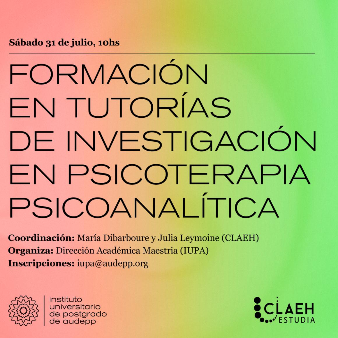 Formación de tutores en el IUPA: «TUTORÍA DE INVESTIGACIÓN EN PSICOTERAPIA PSICOANALÍTICA». 31 de julio a las 10.00 Inscripciones abiertas